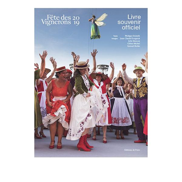 Livre Souvenir Officiel de la Fête des Vignerons 2019