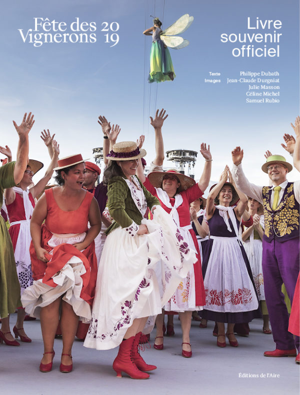 Livre Souvenir Officiel de la Fête des Vignerons 2019Photographies de la Fête des Vignerons 2019.