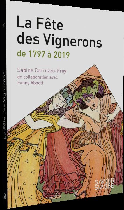 Livre La Fête de Vignerons 1797 à 2019Photographies de la Fête des Vignerons 2019.